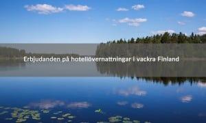 Nytt på HotellFinland: Hitta erbjudanden och rabatter på hotell